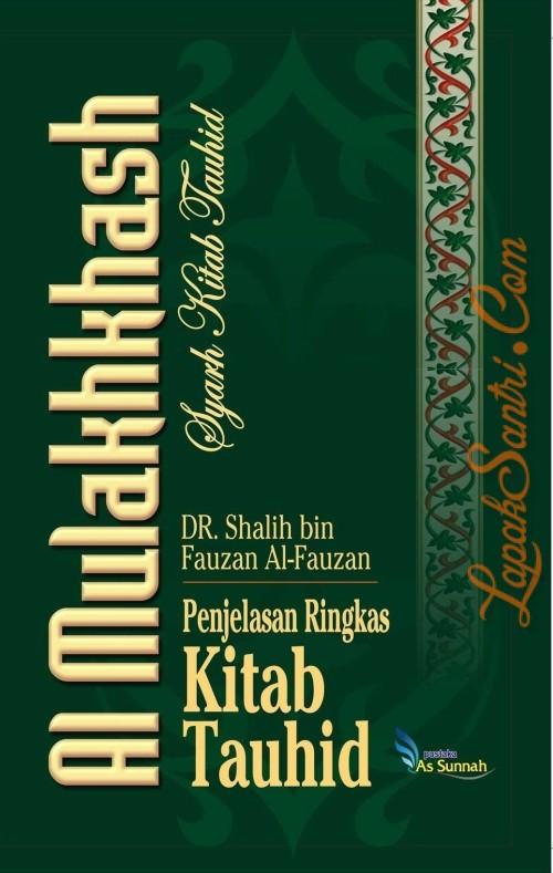 Al-Mulakhkhash Syarh Kitab Tauhid - Penjelasan Ringkas Kitab Tauhid