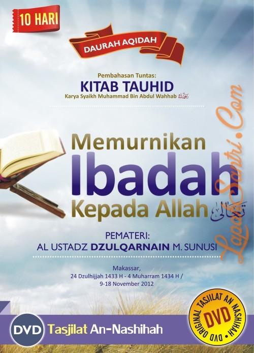 Daurah Aqidah Makassar - Memurnikan Ibadah Kepada Allah - Kitab Tauhid