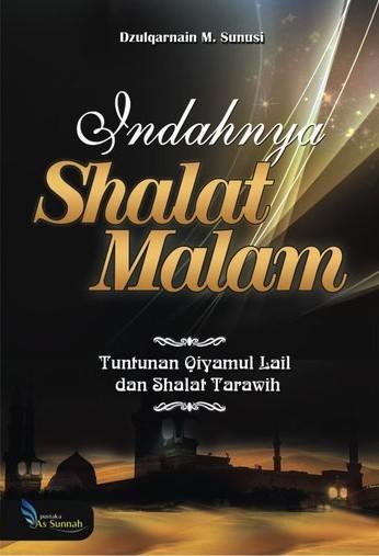 Indahnya Shalat Malam, Tuntunan Qiyamul Lail dan Shalat Tarawih