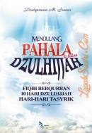 Mendulang Pahala di Bulan Dzulhijjah – Fiqih Berqurban, 10 Hari Dzulhijjah, dan Hari-Hari Tasyriq