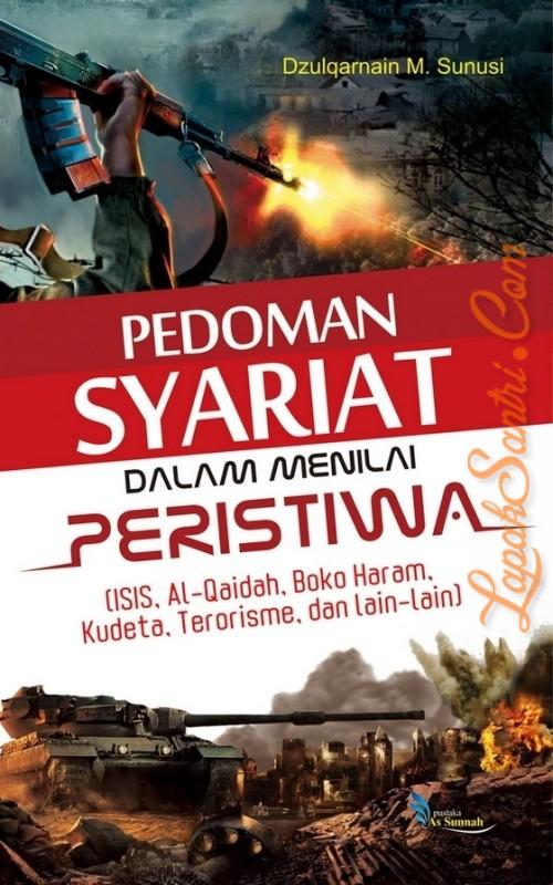 Pedoman-Syariat-Dalam-Menilai-Peristiwa-ISIS-Al-Qaidah-Boko-Haram-Kudeta-Terorisme