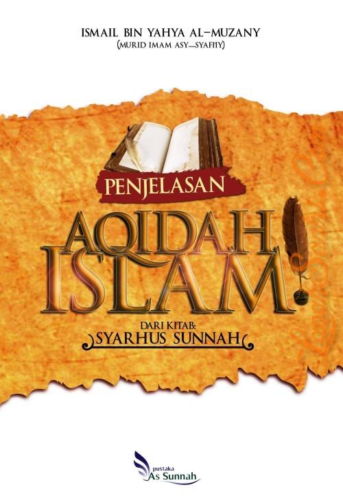 Penjelasan Aqidah Islam Dari Kitab Syarhus Sunnah
