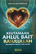 Keutamaan Ahlul Bait Rasulullah dari Riwayat-Riwayat yang Shahih