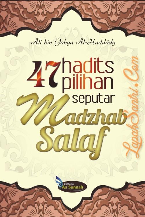 47 Hadits pilihan seputar Madzhab Salaf