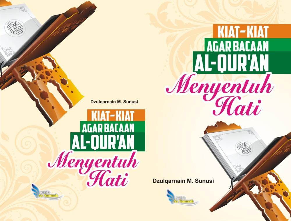 Kiat-Kiat Agar Bacaan Al-Qur`an Menyentuh Hati