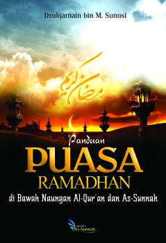 Panduan Puasa Ramadhan di Bawah Naungan Al-Qur`an dan As-Sunnah