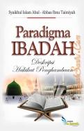 Paradigma Ibadah – Deskripsi Hakikat Penghambaan